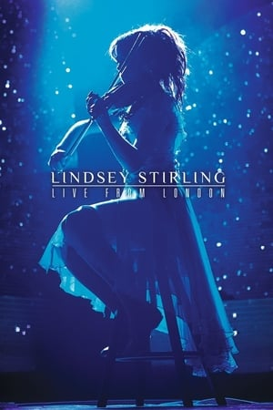 Lindsey Stirling: Live from London (2015)