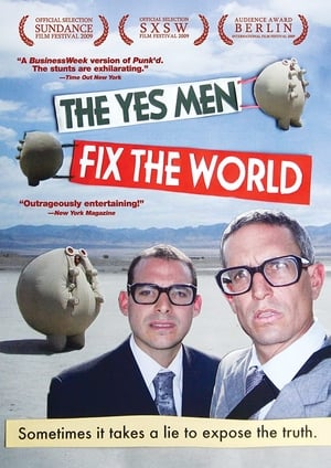 The Yes Men Fix the World