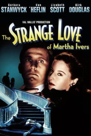 Watch The Strange Love of Martha Ivers Full Movie