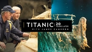 Watch Titanic: 20 Years Later with James Cameron Online Free