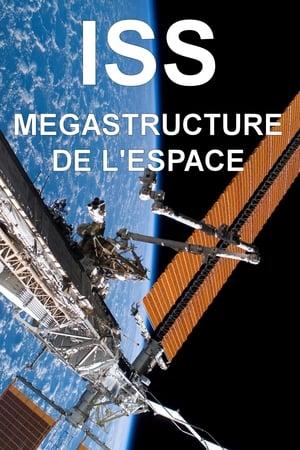 ISS, MEGASTRUCTURE DE L'ESPACE