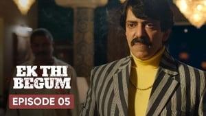 Ek Thi Begum Season 1 Episode 5
