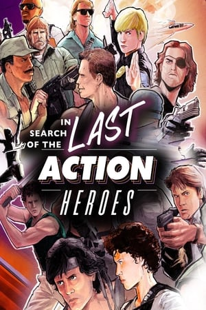 Watch In Search of the Last Action Heroes Online