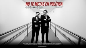 Watch No te metas en política: el documental 2019 Movie Online