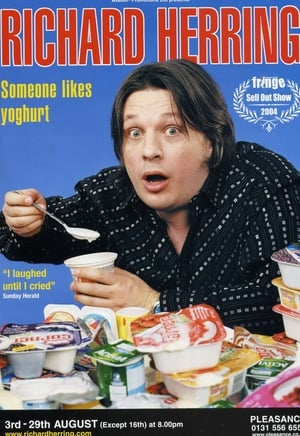 Richard Herring: Someone Likes Yoghurt (2007)