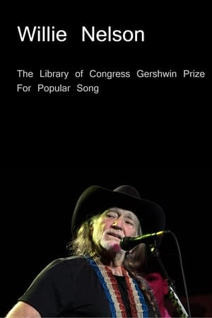 Willie Nelson: The Library of Congress Gershwin Prize For Popular Song