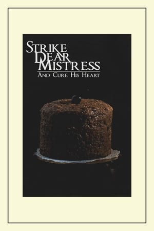 Strike, Dear Mistress, and Cure His Heart