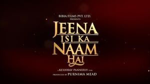 Jeena Isi Ka Naam Hai Torrent Download 2017