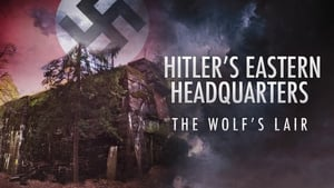 Hitler keleti főhadiszállása: A Farkasverem