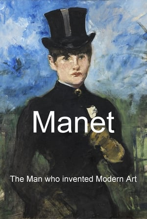 Manet: The Man Who Invented Modern Art (2009)