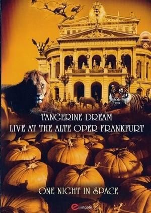 Tangerine Dream: One Night in Space - Live at the Alte Oper Frankfurt (2007)