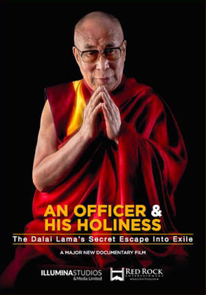 Watch An Officer & His Holiness: The Dalai Lama's Secret Escape into Exile Full Movie