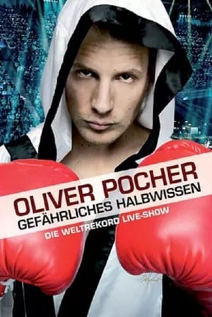 Oliver Pocher - Gefährliches Halbwissen (2009)