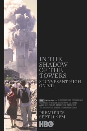Watch In the Shadow of the Towers: Stuyvesant High On 9/11 Full Movie