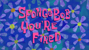 SpongeBob, You're Fired