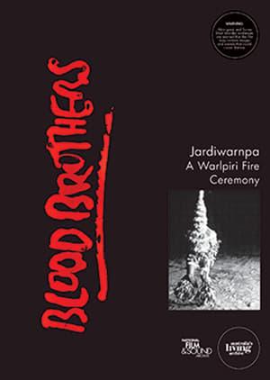 Blood Brothers: Jardiwarnpa - A Warlpiri Fire Ceremony
