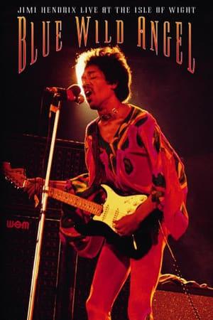 Jimi Hendrix: Blue Wild Angel – Live At The Isle Of Wight