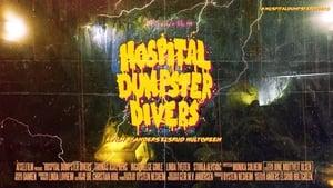 Hospital Dumpster Divers [2020]