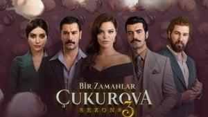 A fost odata in Cukurova – Bir Zamanlar Çukurova