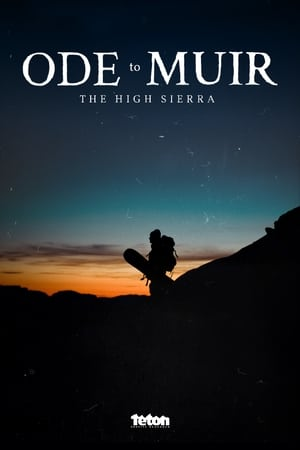 Ode to Muir: The High Sierra (2018)