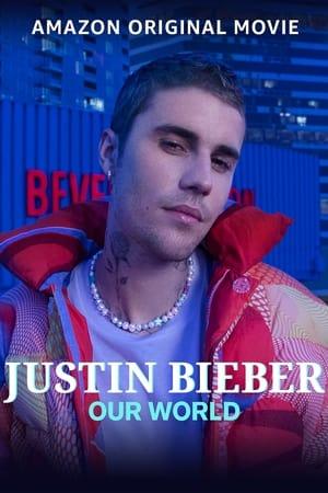 Watch Justin Bieber: Our World Full Movie