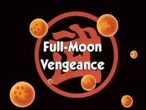 HD series online Dragon Ball Season 7 Episode 6 Full-Moon Vengeance
