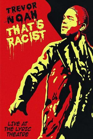 Trevor Noah: That's Racist (2012)