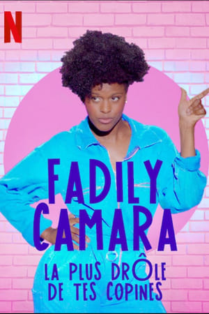 Fadily Camara: La plus drôle de tes copines-Azwaad Movie Database
