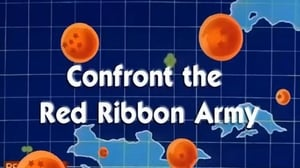 Now you watch episode Confront the Red Ribbon Army - Dragon Ball