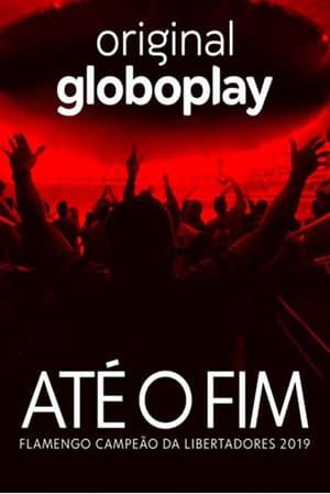 Até o Fim: Flamengo Campeão da Libertadores Torrent, Download, movie, filme, poster