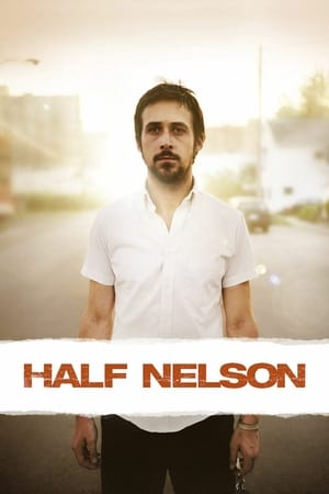 Half Nelson (2006) is one of the best movies like The Spectacular Now (2013)