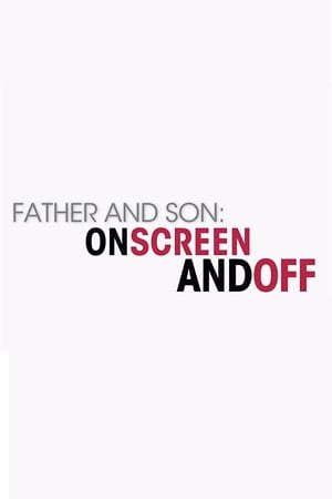 Father and Son: On Screen and Off (2007)