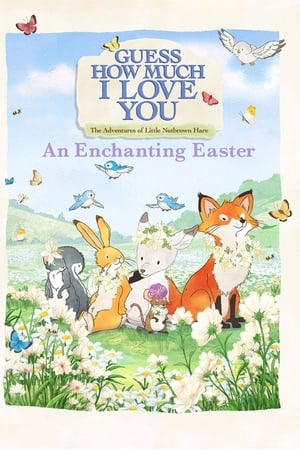 Watch Guess How Much I Love You: The Adventures of Little Nutbrown Hare - An Enchanting Easter Online