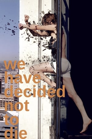 We Have Decided Not to Die-Azwaad Movie Database