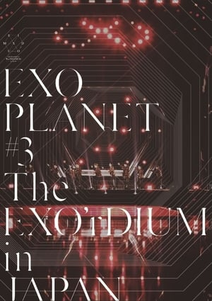 Watch EXO Planet #3 The EXO'rDIUM in Japan Full Movie
