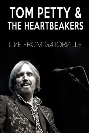 Tom Petty & the Heartbreakers - Live from Gatorville-Tom Petty