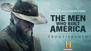 The Men Who Built America: Frontiersmen picture
