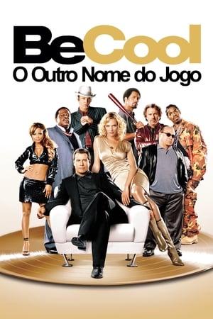 Be Cool – O Outro Nome do Jogo Torrent (2005) Dublado / Dual Áudio BluRay 1080p Download