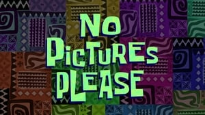 SpongeBob SquarePants Season 11 : No Pictures, Please