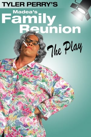 Watch Tyler Perry's Madea's Family Reunion - The Play online
