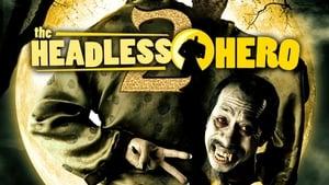 Headless Hero 2 ผีหัวขาด 2