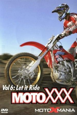 Moto XXX Vol 6: Let it Ride