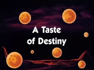 Now you watch episode A Taste of Destiny - Dragon Ball