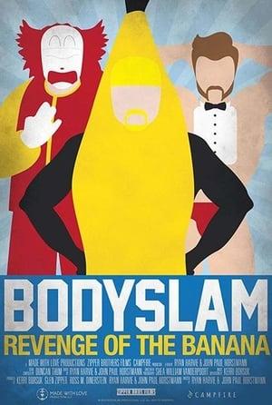 Bodyslam: Revenge of the Banana! (2015)