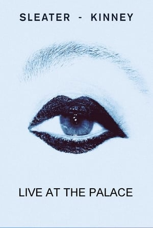 Sleater-Kinney Live at The Palace