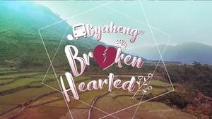 Byaheng Broken Hearted (2019)