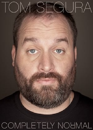 Tom Segura: Completely Normal-Tom Segura