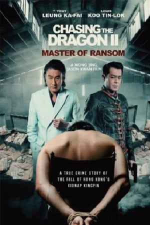 Chasing the Dragon 2 : Master of Ransom (2019)