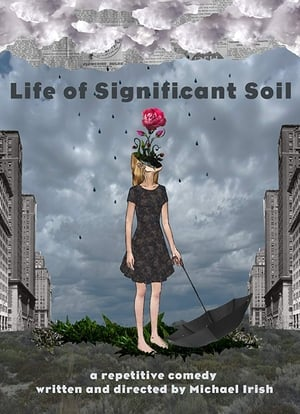 Life of Significant Soil (2016)