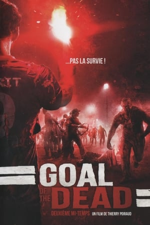 Goal of the dead - Second part-Alban Lenoir